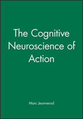 The Cognitive Neuroscience of Action - Fundamentals of Cognitive Neuroscience (Paperback)
