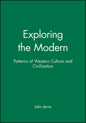 Exploring the Modern: Patterns of Western Culture and Civilization (Hardback)