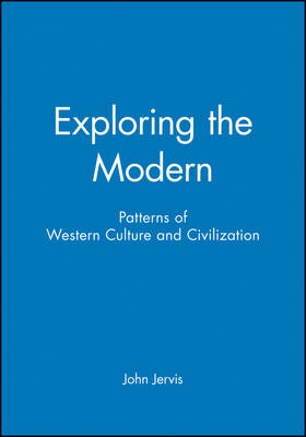 Exploring the Modern: Patterns of Western Culture and Civilization (Paperback)