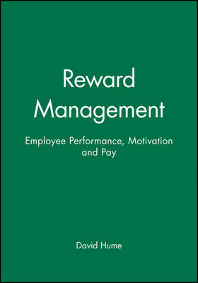 Reward Management: Employee Performance, Motivation and Pay (Paperback)