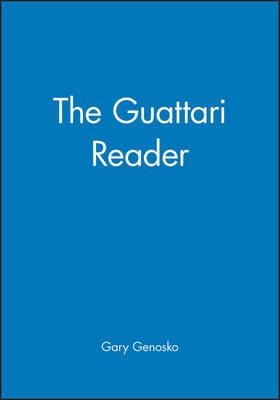 The Guattari Reader - Blackwell Readers (Hardback)