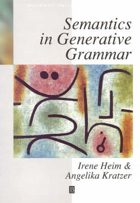 Semantics in Generative Grammar - Blackwell Textbooks in Linguistics (Paperback)