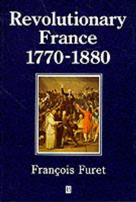 Revolutionary France 1770-1880 - History of France (Paperback)