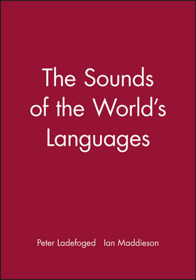 The Sounds of the World's Languages - Phonological Theory (Paperback)