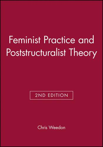 Feminist Practice and Poststructuralist Theory (Paperback)