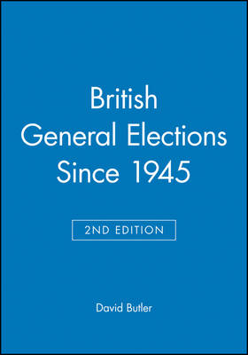 British General Elections Since 1945 - Making Contemporary Britain (Paperback)