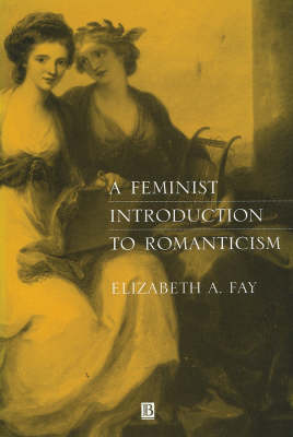 A Feminist Introduction to Romanticism (Paperback)