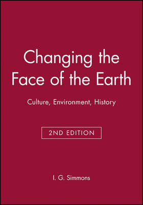Changing the Face of the Earth: Culture, Environment, History (Paperback)