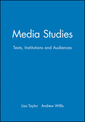 Media Studies: Texts, Institutions and Audiences (Paperback)