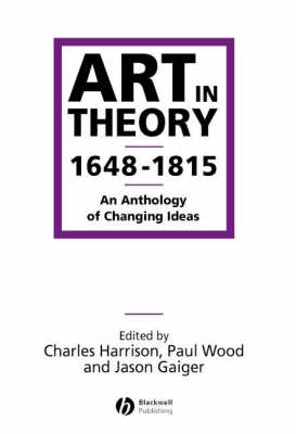 Art in Theory 1648-1815: An Anthology of Changing Ideas (Paperback)