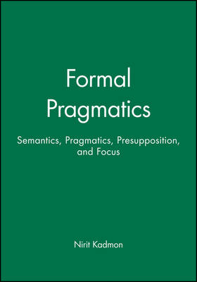 Formal Pragmatics: Semantics, Pragmatics, Presupposition, and Focus (Paperback)