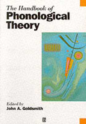 The Handbook of Phonological Theory - Blackwell Handbooks in Linguistics (Paperback)