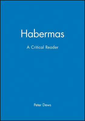 Habermas: A Critical Reader - Blackwell Critical Reader (Paperback)