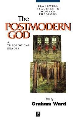 The Postmodern God: A Theological Reader - Wiley Blackwell Readings in Modern Theology (Hardback)