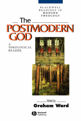 The Postmodern God: A Theological Reader - Wiley Blackwell Readings in Modern Theology (Paperback)