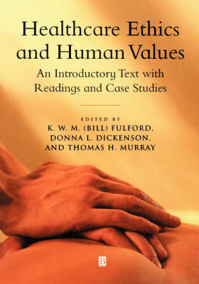 Healthcare Ethics and Human Values: An Introductory Text with Readings and Case Studies (Paperback)
