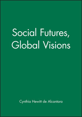 Social Futures, Global Visions - Development and Change Special Issues (Paperback)
