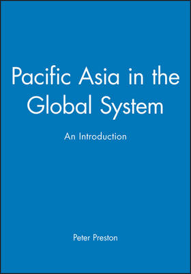 Pacific Asia in the Global System: An Introduction (Hardback)