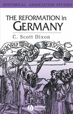 The Reformation in Germany - Historical Association Studies (Paperback)