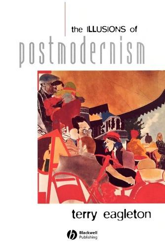 The Illusions of Postmodernism (Paperback)
