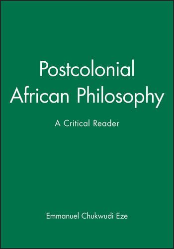 Postcolonial African Philosophy: A Critical Reader (Paperback)
