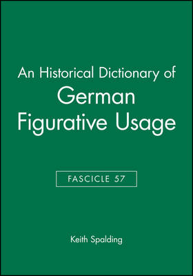 An Historical Dictionary of German Figurative Usage: Fasc. 57 (Paperback)
