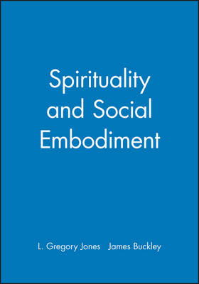 Spirituality and Social Embodiment - Directions in Modern Theology (Paperback)