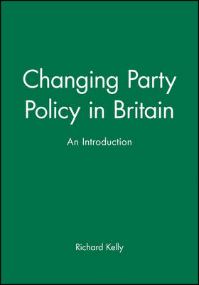 Changing Party Policy in Britain: An Introduction (Hardback)