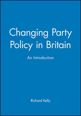 Changing Party Policy in Britain: An Introduction (Paperback)