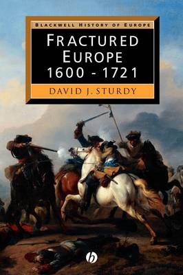 Fractured Europe: 1600 - 1721 - Blackwell History of Europe (Paperback)