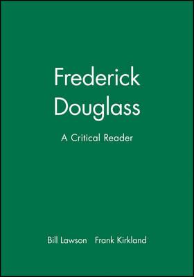 Frederick Douglass: A Critical Reader - Blackwell Critical Readers (Paperback)