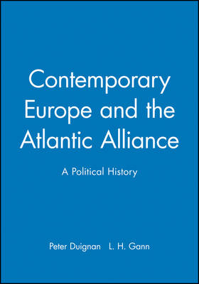 Contemporary Europe and the Atlantic Alliance: A Political History (Paperback)