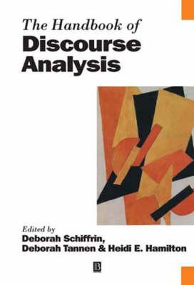 The Handbook of Discourse Analysis - Blackwell Handbooks in Linguistics (Paperback)