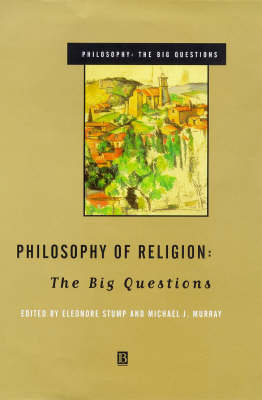 Philosophy of Religion: The Big Questions - Philosophy: The Big Questions (Hardback)