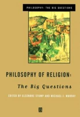 Philosophy of Religion: The Big Questions - Philosophy: The Big Questions (Paperback)