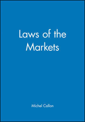 Laws of Markets - Sociological Review Monograph (Paperback)