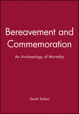 Bereavement and Commemoration: An Archaeology of Mortality - Social Archaeology (Paperback)