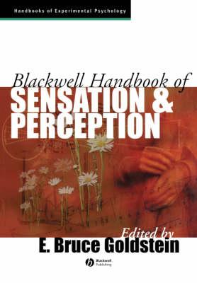 Blackwell Handbook of Sensation and Perception - Blackwell Handbooks of Experimental Psychology (Paperback)