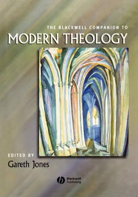The Blackwell Companion to Modern Theology - Wiley Blackwell Companions to Religion (Hardback)