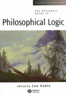 The Blackwell Guide to Philosophical Logic - Blackwell Philosophy Guides (Paperback)