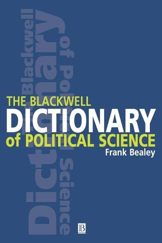 The Blackwell Dictionary of Political Science: A User's Guide to Its Terms (Paperback)