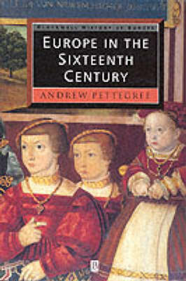 Europe in the Sixteenth Century - Blackwell History of Europe (Paperback)