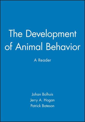 The Development of Animal Behaviour: A Reader (Paperback)