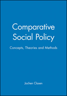 Comparative Social Policy: Concepts, Theories and Methods (Paperback)