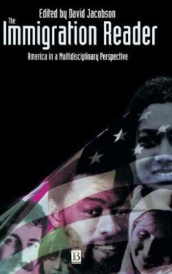 The Immigration Reader: America in a Multidisciplinary Perspective (Hardback)