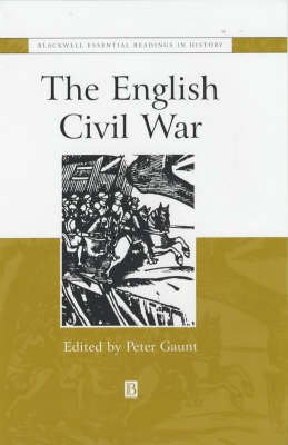 The English Civil War: The Essential Readings - Blackwell Essential Readings in History (Hardback)