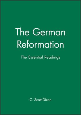 The German Reformation: The Essential Readings - Blackwell Essential Readings in History (Hardback)