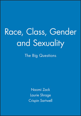 Race, Class, Gender and Sexuality: The Big Questions - Philosophy: The Big Questions (Paperback)