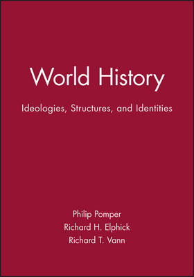 World History: Ideologies, Structures, and Identities (Hardback)