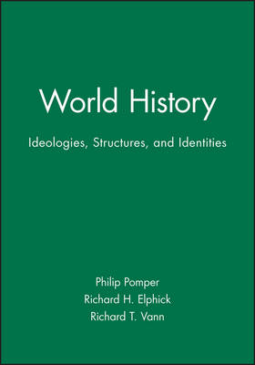 World History: Ideologies, Structures, and Identities (Paperback)